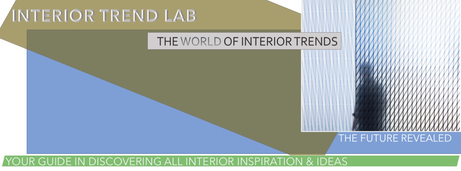 Interiortrendlab.com is a subscription-based online trend service that focuses on the translation of international trends in easy accessible and commercial ideas, mainly for the interior market. Our knowledge of the market and broad experience in retail is base to everything we deliver. The online subscription based membership features trend themes with background information and Pantone colour references, inspiring colour stories and the latest news on shapes, structures and materials.